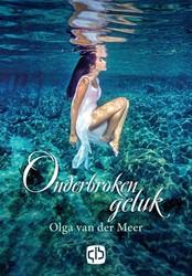 Onderbroken geluk -grote letter uitgave Meer, Olga van der