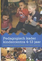 Pedagogisch kader kindercentra 4-13 jaar -springplank naar een gefundeer de aanpak in de buitenschoolse Schreuder, Liesbeth