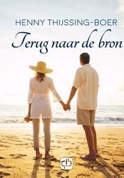 Terug naar de bron - grote letter uitgav Thijssing-Boer, Henny