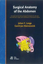 Surgical Anatomy of the Abdomen -a fundamental text with concep tual illustrations for safe op Lange, Johan F.
