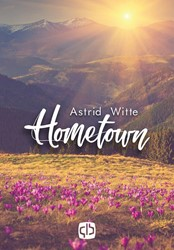 Hometown - grote letter uitgave -grote letter uitgave Witte, Astrid
