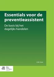 Essentials voor de preventieassistent -de basis bij het dagelijks han delen Voet, D.M.