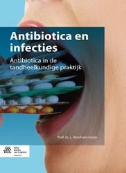 Antibiotica en infecties -Antibiotica in de tandheelkund ige praktijk Abraham-Inpijn, L.