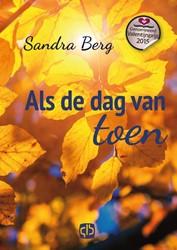 Als de dag van toen - grote letter uitga -- grote letter uitgave Berg, Sandra