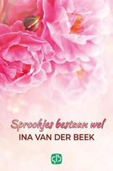 Sprookjes bestaan wel -grote letter uitgave Ina van der Beek, Ina van der