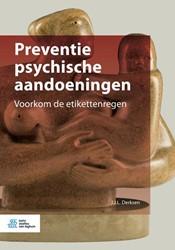 Preventie psychische aandoeningen -Voorkom de etikettenregen Derksen, J.J.L.