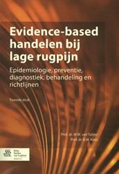 Evidence-based handelen bij lage rugpijn -epidemiologie, preventie, diag nostiek, behandeling en richtl Tulder, M.W. van