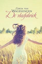 De vlasfabriek -grote letter uitgave Wageningen, Gerda van