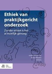 Ethiek van praktijkgericht onderzoek -Zonder ethiek is het al moeili jk genoeg