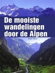 De Alpen -de mooiste auto & wandelro Maier, Dieter