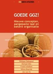 Goede GGZ! -Nieuwe concepten, aangepaste t aal en betere organisatie