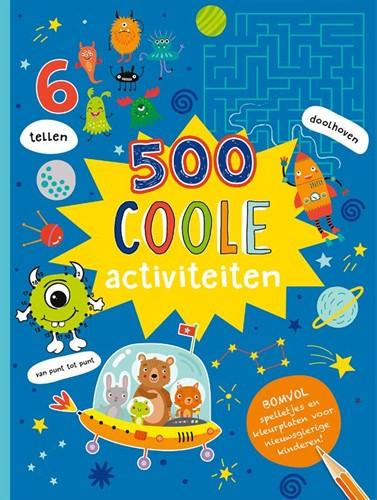 500 Coole activiteiten -Bomvol spelletjes en kleurplat en voor nieuwsgierige kinderen