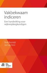 Vakbekwaam indiceren -een handreiking voor wijkverpl eegkundigen Rosendal, Henk