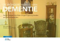 De wondere wereld van dementie + StudieC -vanuit nieuwe inzichten omgevi ngszorg bieden aan dementerend Verbraeck, Bob