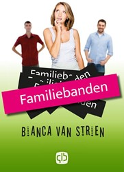 Familiebanden -- grote letter uitgave Strien, Bianca van