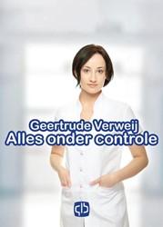 Alles onder controle - grote letter uitg Verweij, Geertrude