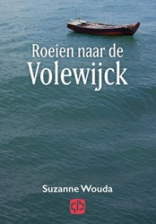 Roeien naar de Volewijck - grote letter -- grote letter uitgave Wouda, Suzanne
