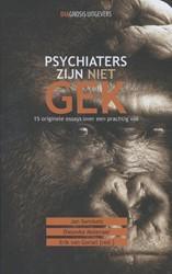 Psychiaters zijn niet gek -15 originele essays over een p rachtig vak