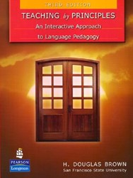 Teaching by Principles: An Interactive A -An Interactive Approach to Lan guage Pedagogy Brown, H Douglas