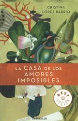 La casa de los amores imposibles Lopez Barrio, Cristina