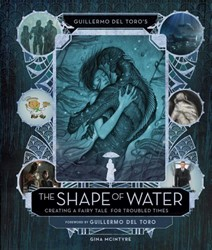 Guillermo Del Toro's the Shape of W -Creating a Fairy Tale for Trou bled Times Mcintyre, Gina