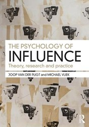 Psychology of Influence -Theory, Research and Practice van der Pligt, Joop