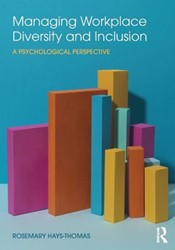 Managing Workplace Diversity and Inclusi -A Psychological Perspective Hays-thomas, Rosemary