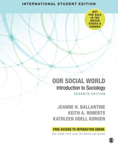 Our Social World - International Student -Introduction to Sociology Jeanne H. Ballantine