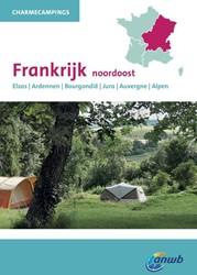ANWB charmecampings : Frankrijk NoordOos -Elzas, Ardennen, Bourgondie, Jura, Auvergne, Alpen