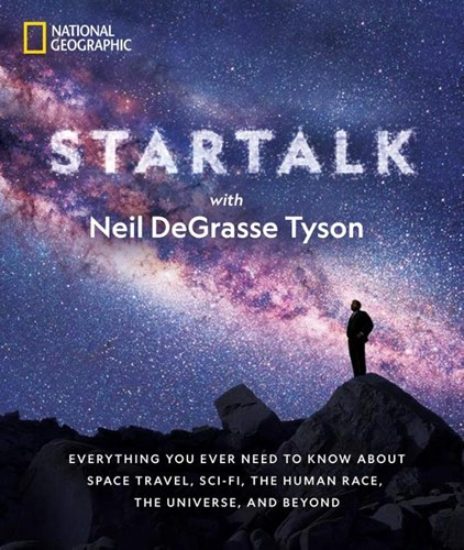 Star Talk -Everything You Ever Need to Kn ow About Space Travel, Sci-fi, deGrasse Tyson, Neil