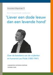 Humanistisch Erfgoed 15 -over de betekenis van de vrijd enker en humanist Leo Polak (1