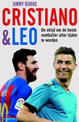 Cristiano en Leo -De strijd om de beste voetball er aller tijden te worden Burns, Jimmy