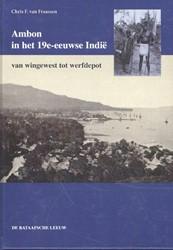Ambon in het 19e-eeuwse Indie -Van wingewest tot werfdepot Fraassen, Christiaan F. van