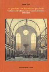 De geboorte van de verlichte predikant -Cultuuroverdracht en preken va n remonstranten 1700-1800 Vuyk, Simon