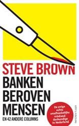 Banken beroven mensen -en 42 andere columns Brown, S.