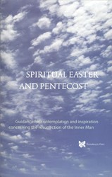 Spiritual Easter and Pentecost -Guidance for contemplation and inspiration concerning the re Boer, Andre de