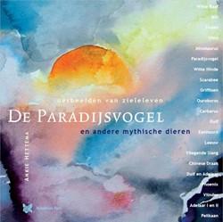 de Paradijsvogel en andere mythische die -oerbeelden van zielleleven Hettema-Pieterse, Ankie