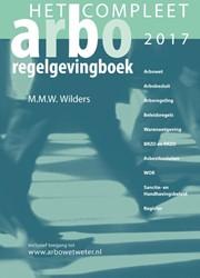 Het compleet Arbo-Regelgevingboek Wilders, M.M.W.