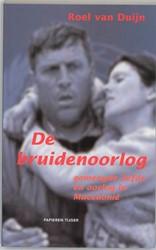 DE BRUIDENOORLOG -GEMENGDE LIEFDE EN OORLOG IN M ACEDONIE DUIJN, R. VAN
