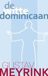 De witte dominicaan -uit het dagboek van een onzich tbare Meyrink, Gustav