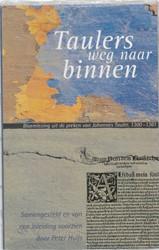 *TAULERS WEG NAAR BINNEN -bloemlezing uit de preken van Johannes Tauler, 1300-1361