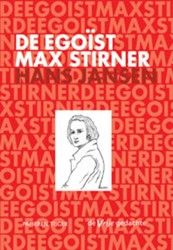 DE EGOIST MAX STIRNER -LEVEN EN WERKEN JANSEN, HANS