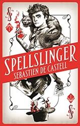 SPELLSLINGER (01): SPELLSLINGER SEBASTIEN CASTELL