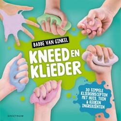 Kneed en Klieder -30 simpele kliederrecepten met huis, tuin & keuken ingred Ginkel, Babbe van