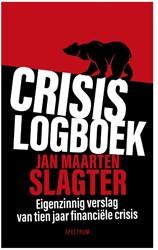 Crisislogboek -Eigenzinnig verslag van tien j aar financiele crisis Slagter, Jan Maarten
