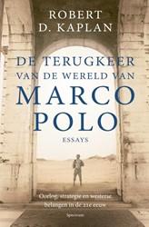 De terugkeer van de wereld van Marco Pol -Oorlog, strategie en westerse belangen in de 21e eeuw Kaplan, Robert