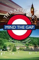 Mind the gap -het Engelse eilandgevoel en de vele tegenstellingen in een Ketelaar, Titia