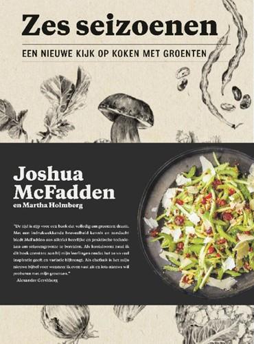 Zes seizoenen -Een nieuwe kijk op koken met g roenten McFadden, Joshua