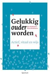 Gelukkig ouder worden -actief, vitaal en wijs Klinkhamer, Bas