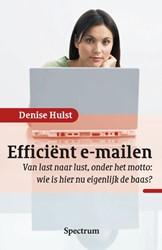 Efficient e-mailen -van last naar lust, onder het motto: wie is hier nu eigenlij Hulst, Denise